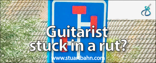 Guitarist – Stuck in a rut?
