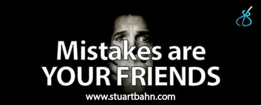 Mistakes are your friends!