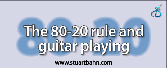 The 80-20 rule and guitar playing